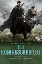 Michael J. Sullivan - De Openbaringen van Riyria 1: Het Koningscomplot