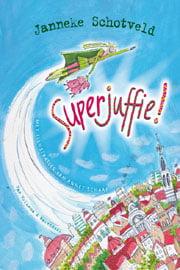 Janneke Schotveld - Superjuffie!