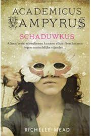 Richelle Mead - Academicus Vampyrus 3: Schaduwkus