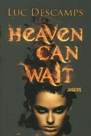 Luc Descamps - Heaven can Wait 2: Jagers