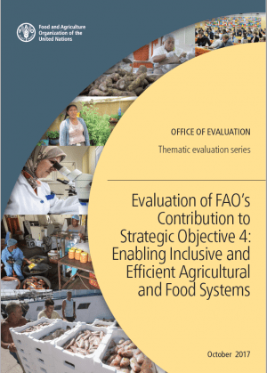Evaluation of FAO's contribution to enable inclusive and efficient agricultural and food systems (SO4) |Evaluation at FAO|FAO