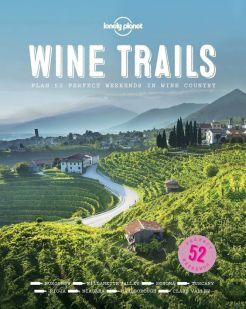 wine-trails-plan-52-perfect-weekends-in-wine-country-lonely-planet-travel-coffee-table-books
