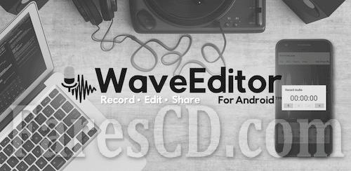 تطبيق تسجيل و تحرير الصوت   WaveEditor for Android Audio Recorder & Editor   للأندرويد