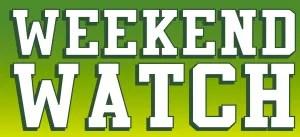 Weekend Watch