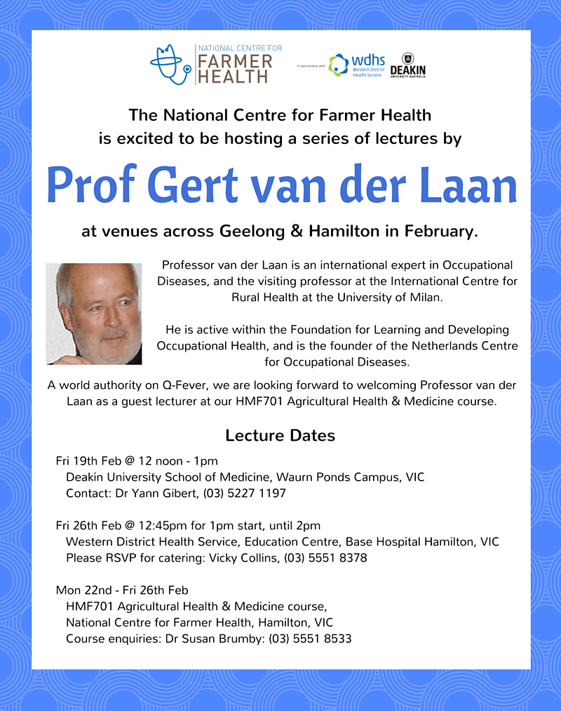 The National Centre for Farmer Health is excited to be hosting a series of lecturers by Professor Gert van der Laan at venues across Geelong and Hamilton in February 2016