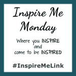 INSPIRE ME MONDAY #52