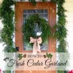 How To Make A Fresh Cut Cedar Garland