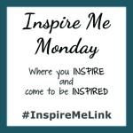 INSPIRE ME MONDAY #187