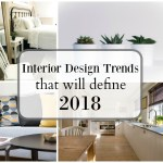 The Interior Design Trends That Will Define 2018