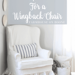 How To Make Slipcover For Wingback Chair Hula Review Sew A Farmhouse On Boone