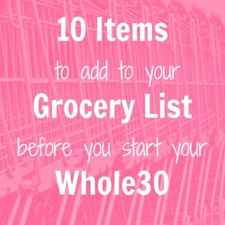 Ten Must-Have Whole30 Convenience Products