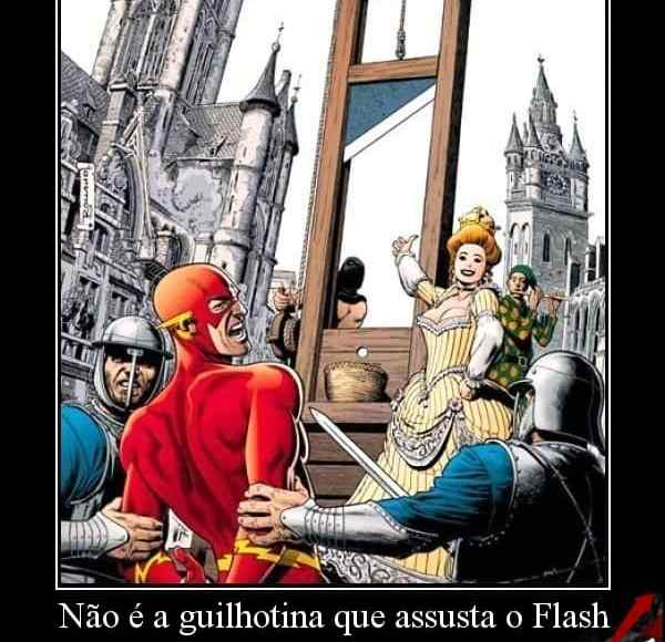 Flash com medo da guilhotina - Blog Farofeiros