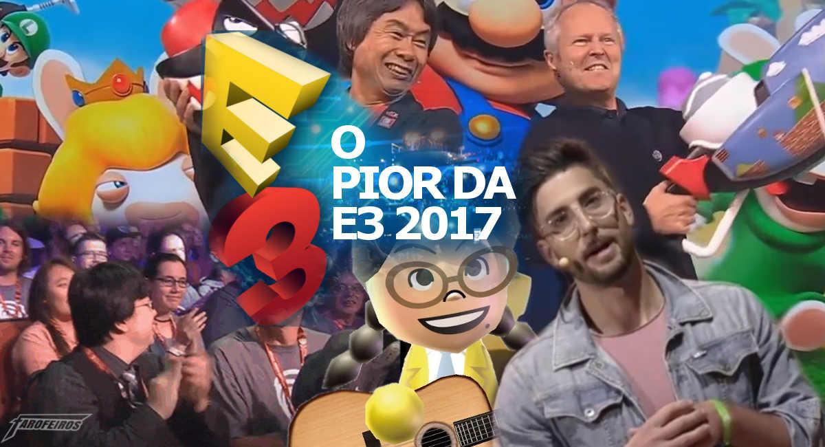 O Pior da E3 2017