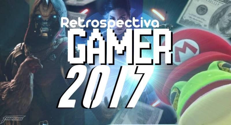 Retrospectiva Gamer 2017