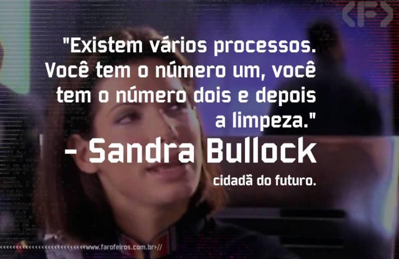 Sandra Bullock - O Demolidor - Como usar as três conchas - Pensamento - Blog Farofeiros
