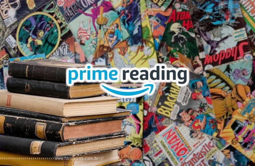 Vantagens do Amazon Prime - Prime Reading - Blog Farofeiros
