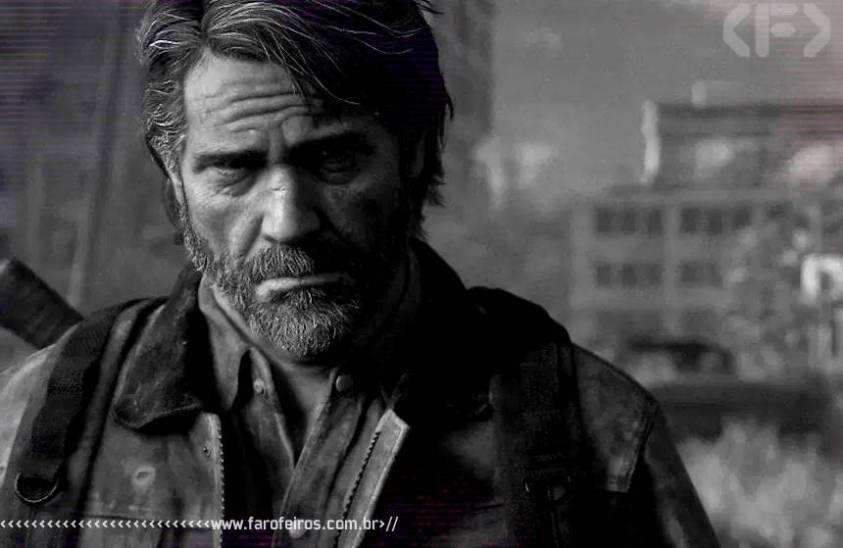 The Last of Us Part II não é para qualquer um - Joel - Blog Farofeiros