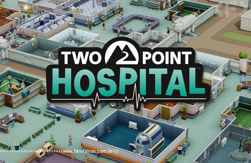 Two Point Hospital - SEGA - Blog Farofeiros