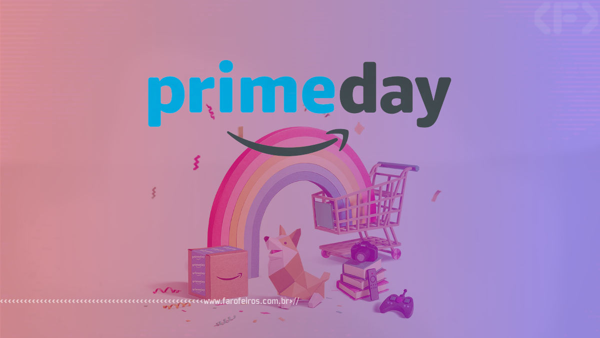 Prime Day - Amazon - Blog Farofeiros