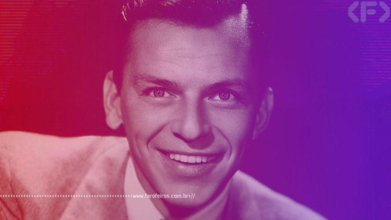 Aquela música - Frank Sinatra - Blog Farofeiros - 2
