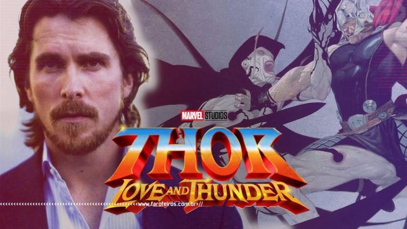 Destaques do Disney Investor Day 2020 - Thor - Amor e Trovão - Gorr - Christian Bale - Blog Farofeiros