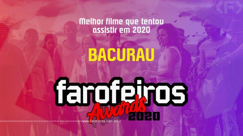 FAROFEIROS AWARDS 2020 - Bacurau - Blog Farofeiros