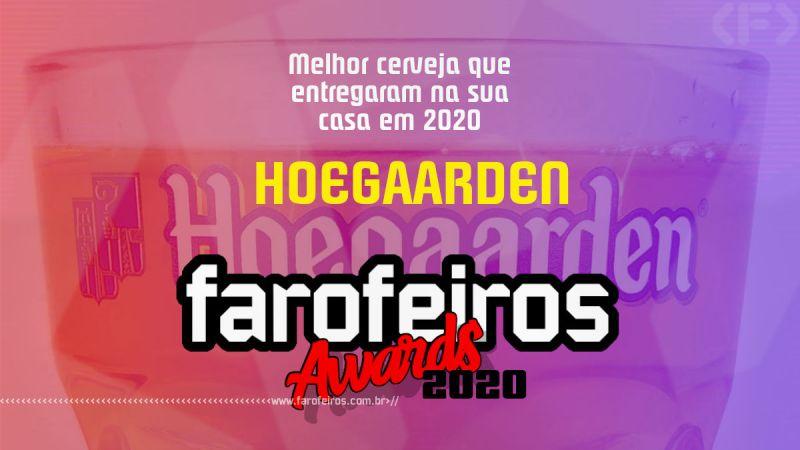 FAROFEIROS AWARDS 2020 - Hoegaarden - Blog Farofeiros