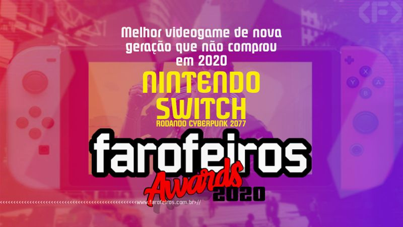 FAROFEIROS AWARDS 2020 - Nintendo Switch - Blog Farofeiros