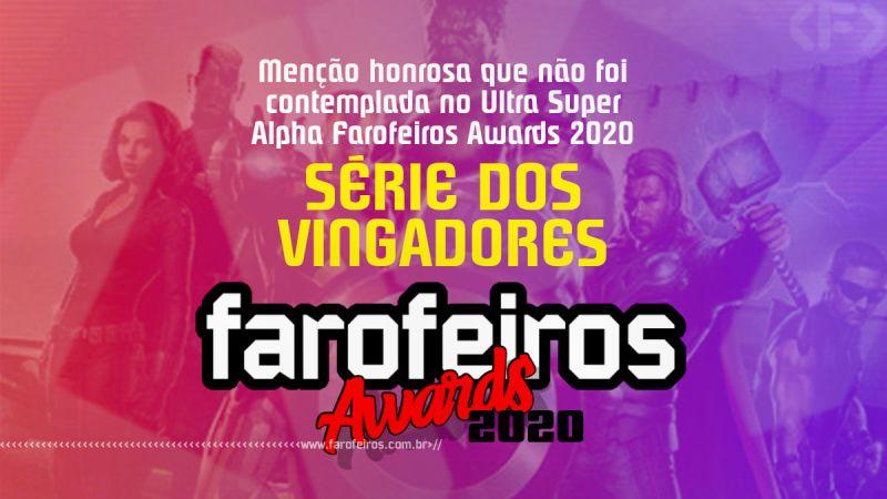 FAROFEIROS AWARDS 2020 - Série dos Vingadores - Blog Farofeiros