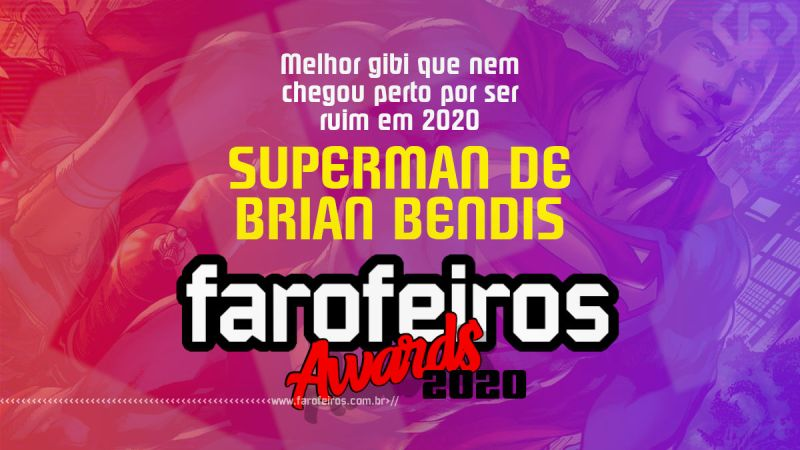 FAROFEIROS AWARDS 2020 - Superman de Brian Bendis - Blog Farofeiros