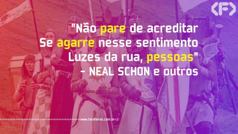 Dont Stop Belivin - Neal Schon - Pensamento - Blog Farofeiros