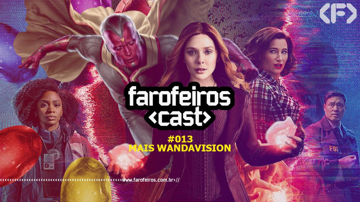 Farofeiros Cast #013 - Mais WandaVision - Blog Farofeiros