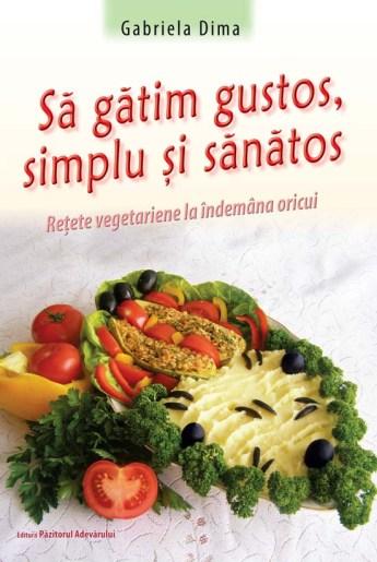 Să gătim gustos, simplu și sănătos