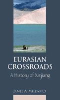 Eurasian Crossroads: A History of Xinjiang book cover