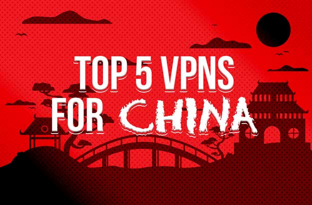 What are the best VPNs for China?