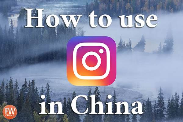 How to use Instagram in China in 2019