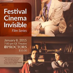 Festival Cinema Invisible/ Film Series / January 2015 at Proctors