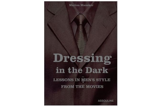 Dressing In The Dark: Lessons In Men's Style From The Movies