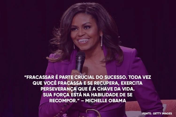 """Foto da Michele Obama com a frase por cima: 2.""""Fracassar é parte crucial do sucesso. Toda vez que você fracassa e se recupera, exercita perseverança que é a chave da vida. Sua força está na habilidade de se recompor."""""""