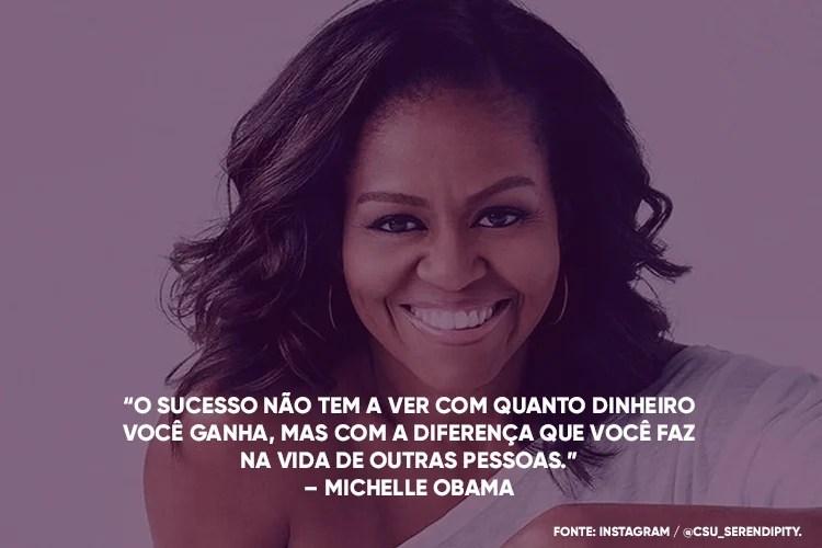 Foto da Michele Obama com a frase por cima: O sucesso não tem a ver com quanto dinheiro você ganha, mas com a diferença que você faz na vida de outras pessoas.