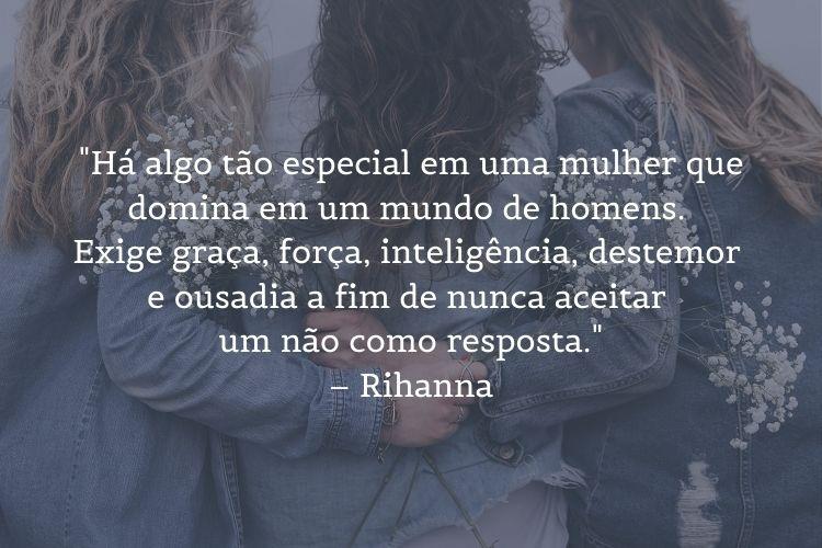 frase de mulheres empoderadas Rihanna