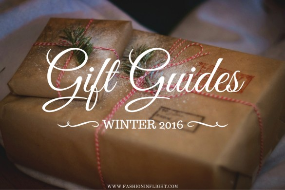 2016 GIFT GUIDES by Fashion in Flight