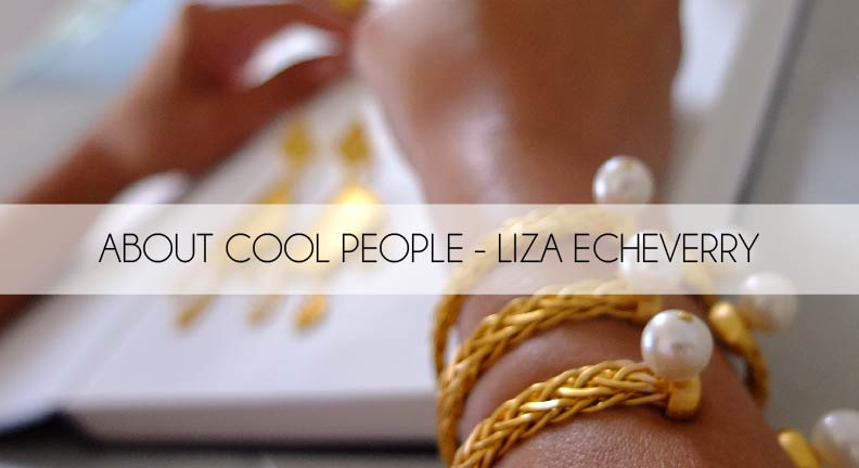 About Cool People – Liza Echeverry
