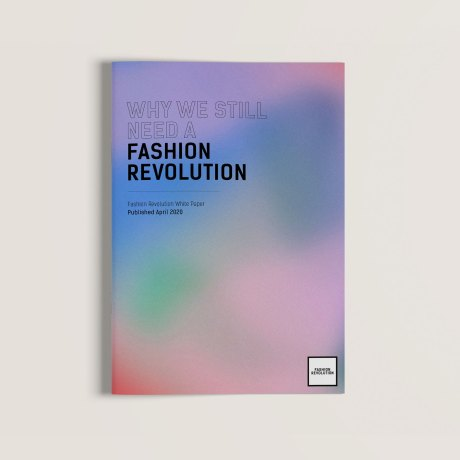 White Paper: Why we still need a Fashion Revolution