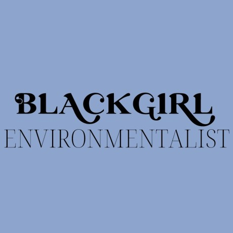 Black Girl Environmentalist