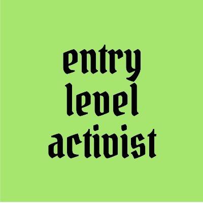 Entry Level Activist