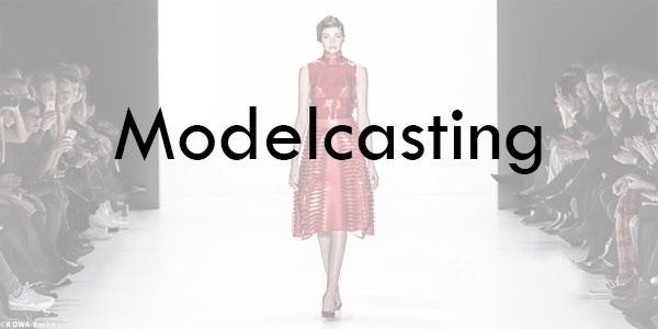 FASHION WEEK CASTING CALL Berlin 2019 – MODELS GESUCHT FÜR FASHION SHOW