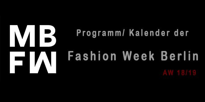 Programm der Berlin Fashion Week Herbst Winter 2018