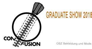 Graduate Show 2018 - Con/Fusion - OSZ Bekleidung und Mode