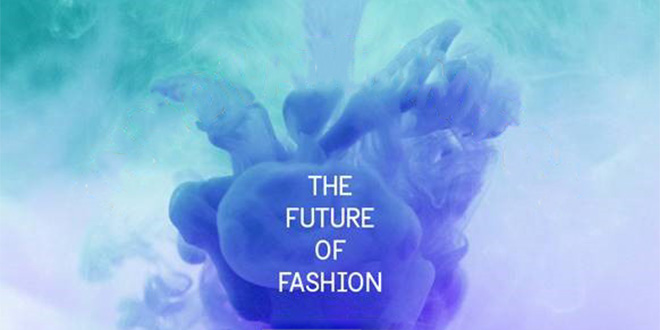 THE FUTURE OF FASHION